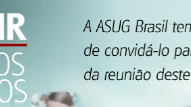 ASUG Brasil – O SIG HR está com inscrições abertas para reunião do dia 28/03. Garanta sua vaga!
