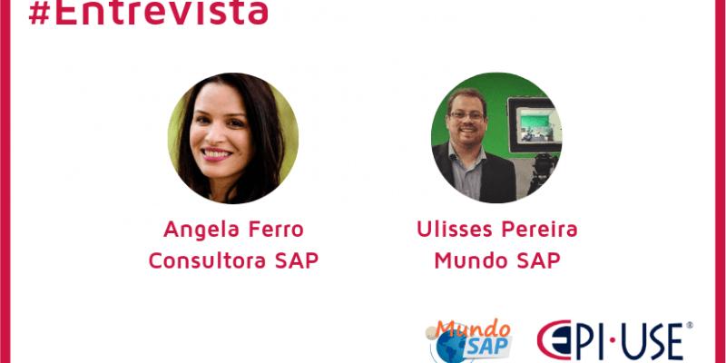 Angela Ferro, consultora SAP conta como é gratificante fazer parte do mundo SAP SuccessFactors