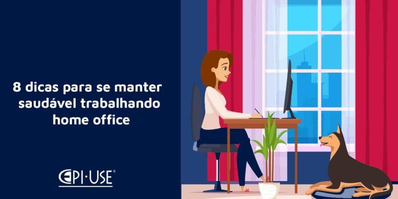 8 dicas para se manter saudável trabalhando home office