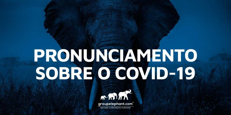 Pronunciamento do Group Elephant a respeito do COVID-19