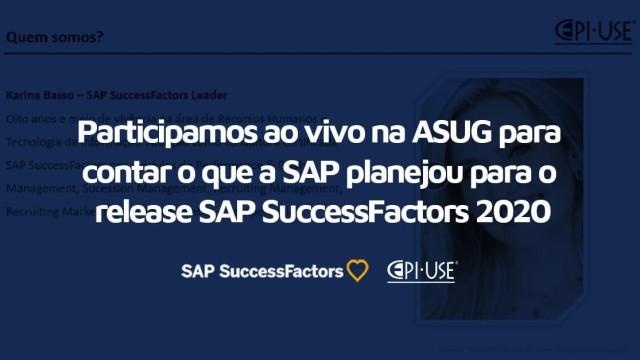 Contamos ao vivo na ASUG tudo que vai mudar no release SAP SuccessFactors 2020