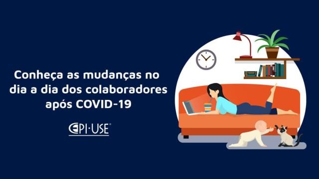 O que vai mudar no dia a dia dos colaboradores pós COVID-19?