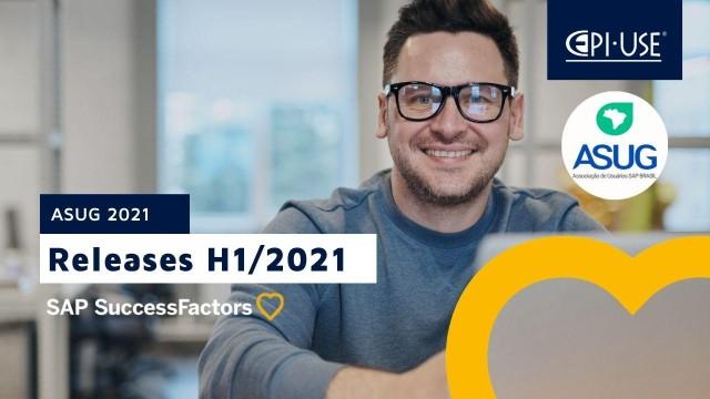 Apresentamos ao Vivo na ASUG Brasil SIG SuccessFactors as Atualizações dos Releases H1/2021.