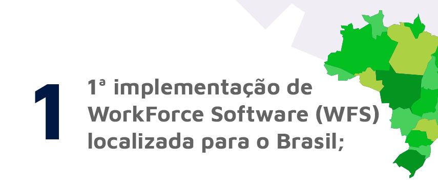 1ª implementação de WorkForce Software (WFS) localizada para o Brasil