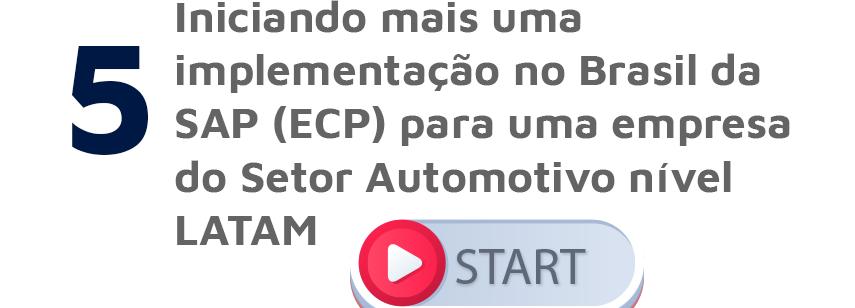 Iniciando mais mais uma implementação no Brasil da SAP (ECP) para uma empresa do Setor Automotivo nível LATAM
