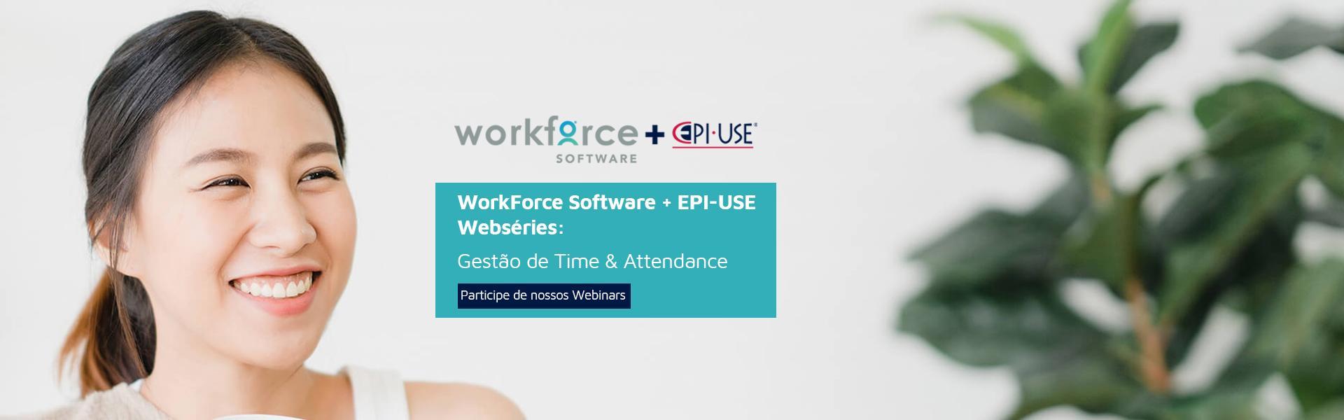 WorkForce Software + EPI-USE Webséries: Facilitando seu processo de Time & Attendance